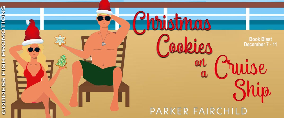Christmas Cookies on a Cruise Ship by Parker Fairchild – Book tour review