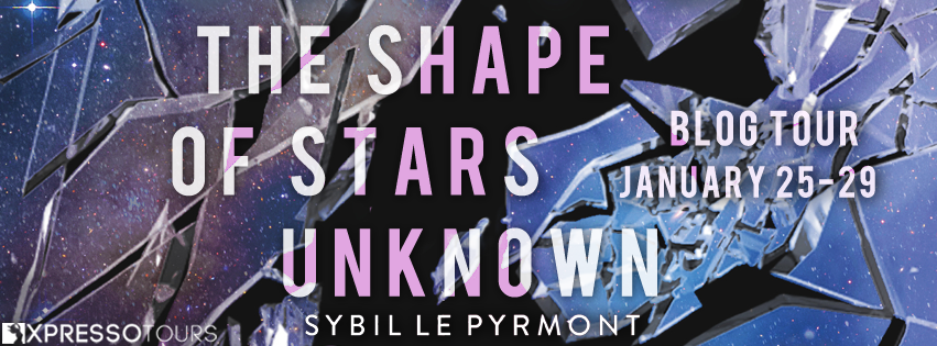 The Shape of Stars Unknown by Sybil Le Pyrmont – Book tour and excerpt