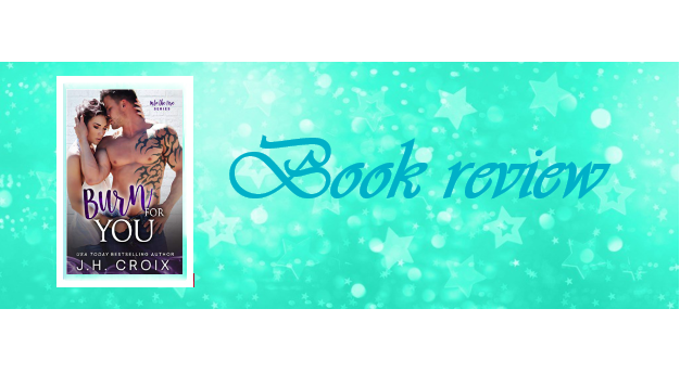 Burn for You by J.H. Croix – Book review