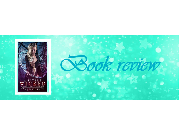 A Little Wicked by A.J. Merlin – Book review